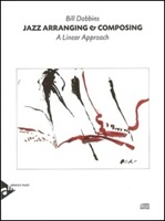 Jazz Arranging and Composing, A Linear Approach, by: Bill Dobbins