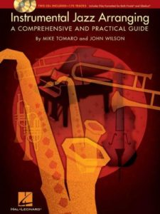 Instrumental Jazz Arranging A Comprehensive and Practical Guide by Mike Tomaro and John Wilson